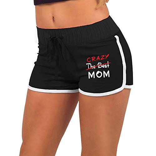 The Best Crazy Mom Quote Women's Running Workout Booty Yoga Fitness Sports Club Shorts Hot Pants