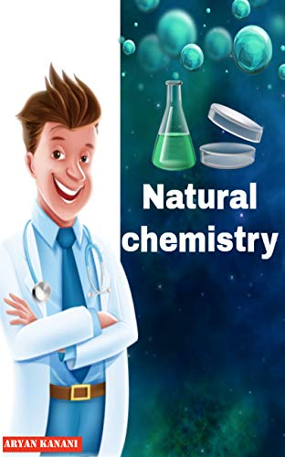 Natural chemistry (English Edition)