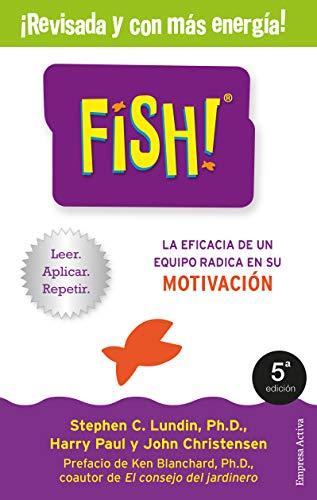 Fish!: La eficacia de un equipo radica en su capacidad de motivación (Narrativa empresarial)