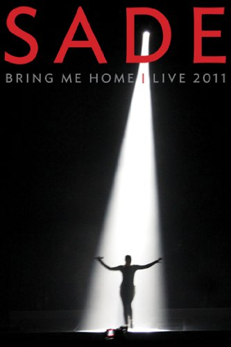 Sade: Bring Me Home - Live 2011 (Live Performance)
