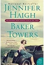 Baker Towers (Harper Perennial) (P.S. P.S.) [ BAKER TOWERS (HARPER PERENNIAL) (P.S. P.S.) ] By Haigh, Jennifer ( Author )Feb-01-2006 Paperback