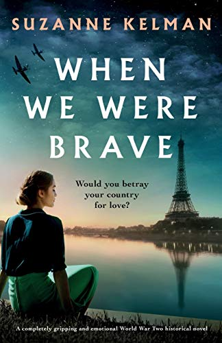 Compare Textbook Prices for When We Were Brave: A completely gripping and emotional WW2 historical novel  ISBN 9781838882525 by Kelman, Suzanne