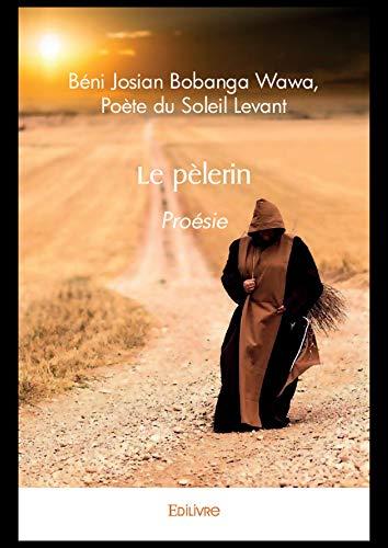 Le pèlerin: Proésie (French Edition)