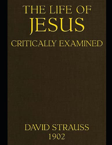 The Life of Jesus Critically Examined (4th ed.)