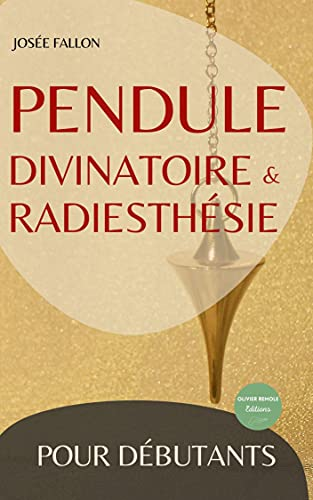 Pendule divinatoire et radiesthésie pour débutants