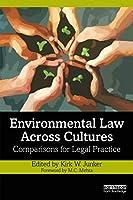 Environmental Law Across Cultures: Comparisons for Legal Practice