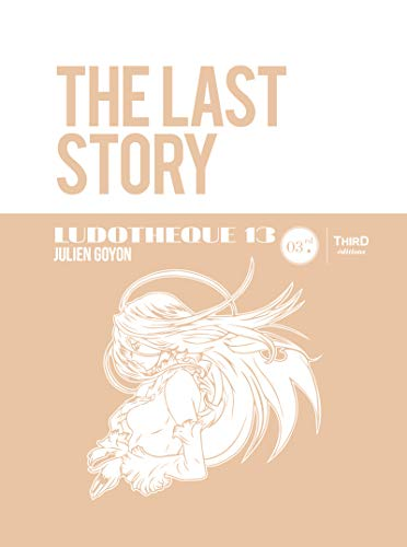 The Last Story: Ludothèque 13 (French Edition)