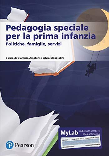 Pedagogia speciale per la prima infanzia. Ediz. Mylab. Con Contenuto digitale per accesso on line