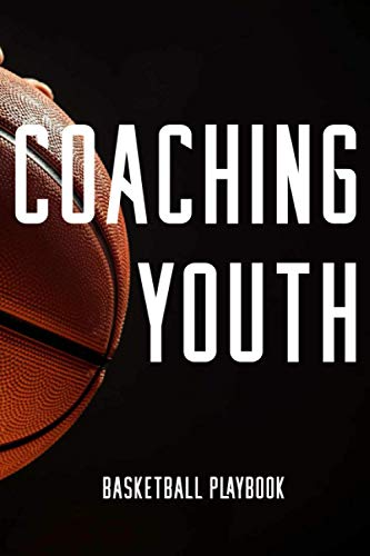 Coaching Youth Basketball: Offensive Strategies, basketball playbook for adults, Coaching Youth Basketball, coaching basketball 101, basketball coach playbook, coaching youth, basketball the right way