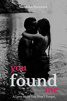 You Found Me by [Vanessa Ferreira]