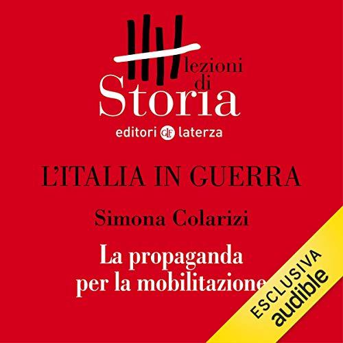 L'Italia in guerra - Comunicazione. Propaganda per la mobilitazione copertina