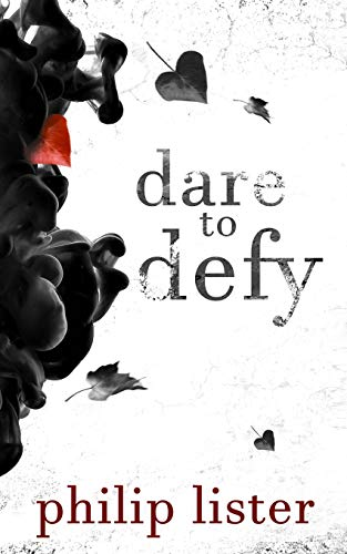 Dare to Defy (Rhyming poetry by Philip Lister)の詳細を見る