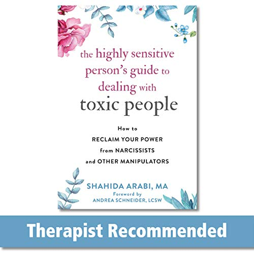The Highly Sensitive Person's Guide to Dealing with Toxic People: How to Reclaim Your Power from Nar