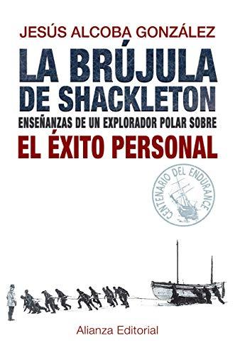 La brújula de Shackleton: Enseñanzas de un explorador polar sobre ...