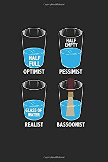 Half Full Optimist Half Empty Pessimist Glass of Water Realist Bassoonist: Bassoonist Water Orchestra Musician s Dot Grid Notebook 6x9 Inches - 120 ... | Organizer writing book planner diary