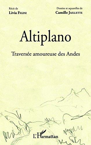Altiplano: Traversée amoureuse des Andes (French Edition)