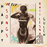 Songtexte von Joe Ely - Happy Songs From Rattlesnake Gulch