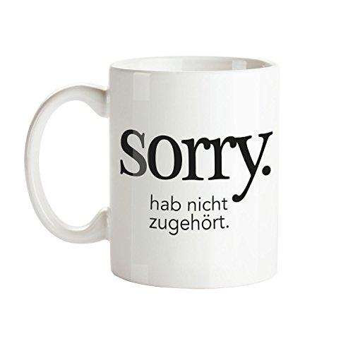 VISUAL STATEMENTS® Tasse - Becher mit Spruch; aus Keramik in weiß - eine lustige Kaffeetasse - spülmaschinenfeste Tasse; Teetasse; Becher für Heissgetränke - Coffee Cup (Sorry hab Nicht zugehört)