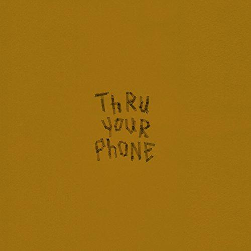 Thru Your Phone [Explicit]