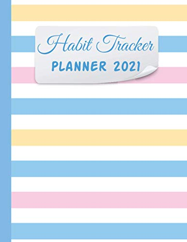 Habit Tracker Planner 2021: A Planner & Journal for Moods, To-Dos, &...