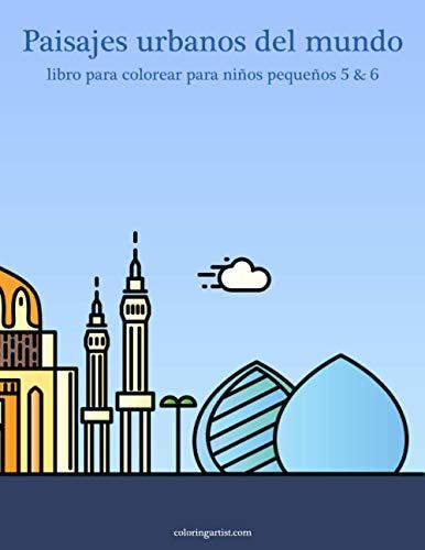 Paisajes urbanos del mundo libro para colorear para niños pequeños 5 & 6