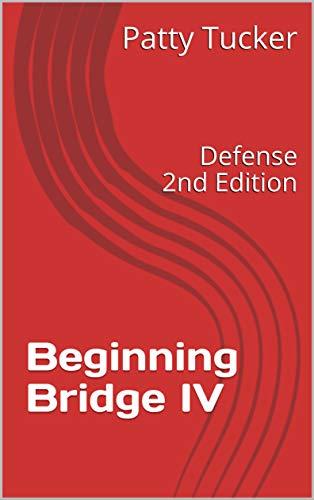 Beginning Bridge IV: Defense 2nd Edition (English Edition)