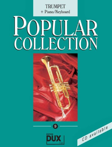Popular Collection Band 9 für Trompete und Klavier/Keyboard mit Bleistift -- 16 weltbekannte populäre Melodien aus Pop und Filmmusik u.a. mit WE ARE THE CHAMPIONS und SINGIN' IN THE RAIN in klangvollen mittelschweren Arrangements (Noten/sheet music)