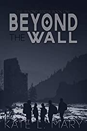 Beyond The Wall: A Young Adult Dystopian Novel (The Beyond Book 1)