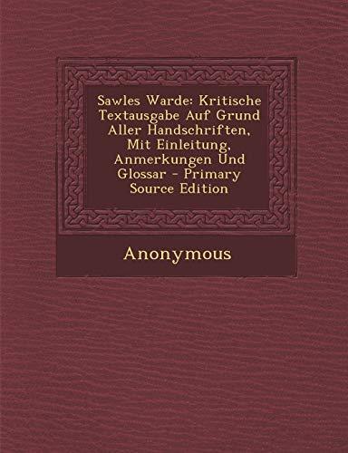 Sawles Warde: Kritische Textausgabe Auf Grund Aller Handschriften, Mit Einleitung, Anmerkungen Und Glossar