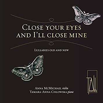 Close Your Eyes and I'll Close Mine