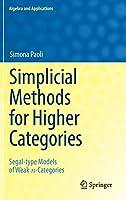 Simplicial Methods for Higher Categories: Segal-type Models of Weak n-Categories (Algebra and Applications, 26)
