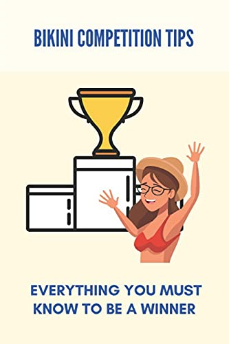 Bikini Competition Tips: Everything You Must Know To Be A Winner: Types Of Bikini Competitions