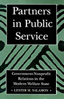 Partners in Public Service: Government-Nonprofit Relations in the Modern Welfare State