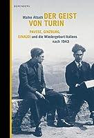 Der Geist von Turin: Pavese, Ginzburg, Einaudi und die Wiedergeburt Italiens nach 1943