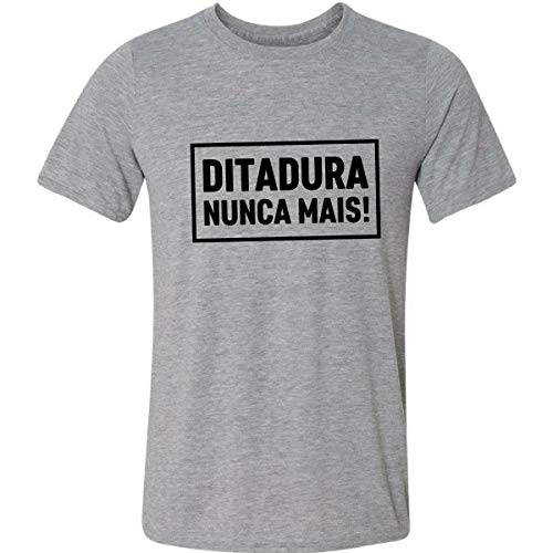 Camiseta Ditadura Nunca Mais Autoritarismo Poder Democracia