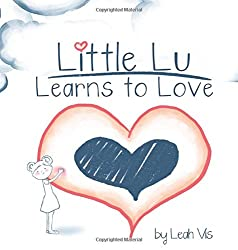 Little Lu Learns to Love by Leah Vis
