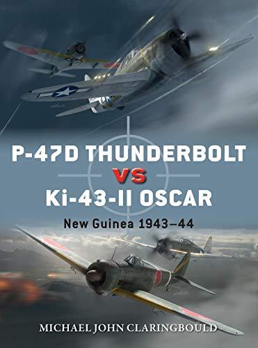 P-47D Thunderbolt vs Ki-43-II Oscar: New Guinea 1943–44 (Duel Book 1