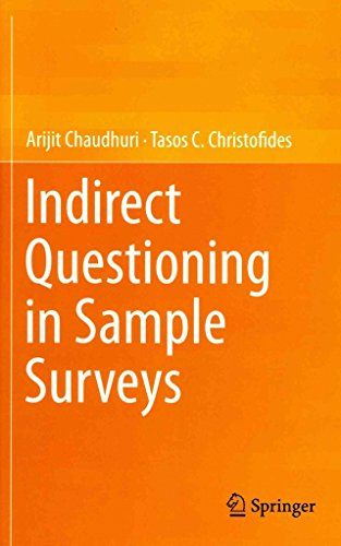 [Indirect Questioning in Sample Surveys] (By: Arijit Chaudhuri) [published: September, 2013]
