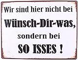 KMC Austria Design Cartel de chapa vintage Shabby Style como cuadro de 35 x 26 cm con texto impreso – tema deseos & realidad: We sind hier nicht bei wunsch Dir was, sino so isses!