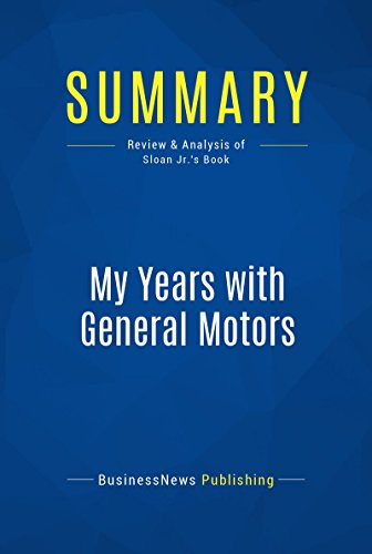 Summary: My Years with General Motors: Review and Analysis of Sloan Jr.'s Book (English Edition)