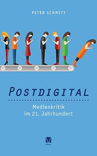 Postdigital: Medienkritik im 21. Jahrhundert