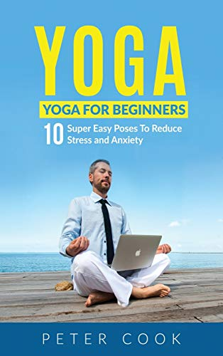 Yoga: Yoga For Beginners | 10 Super Easy Poses To Reduce Stress and Anxiety