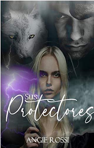 Sus protectores (Osos y Lobos nº 1) de Angie Rossi