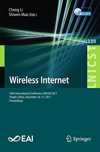Wireless Internet: 10th International Conference, WiCON 2017, Tianjin, China, December 16-17, 2017, Proceedings (Lecture Notes of the Institute for Computer ... Engineering Book 230) (English Edition)