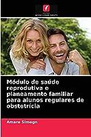 Módulo de saúde reprodutiva e planeamento familiar para alunos regulares de obstetrícia