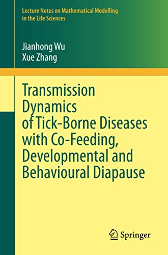 Transmission Dynamics of Tick-Borne Diseases with Co-Feeding, Developmental and Behavioural Diapause (Lecture Notes on Mathematical Modelling in the Life Sciences)