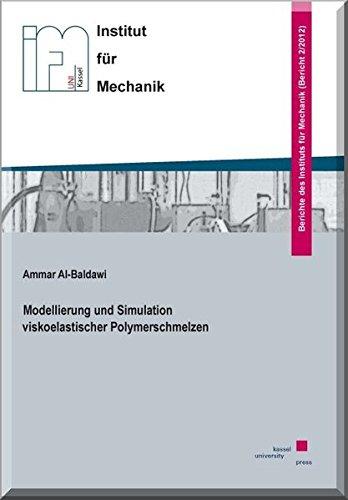 Modellierung und Simulation viskoelastischer Polymerschmelzen (Berichte des Instituts für Mechanik)