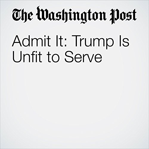 Admit It: Trump Is Unfit to Serve copertina