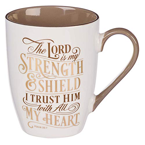 Lord is My Strength Psalm 28:7 Ceramic Christian Coffee Mug for Women and Men - Taupe/Gold Inspirational Coffee Cup, 12-Ounce