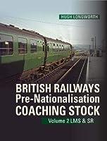 British Railways Pre-Nationalisation Coaching Stock Volume 2 LMS & SR: 2